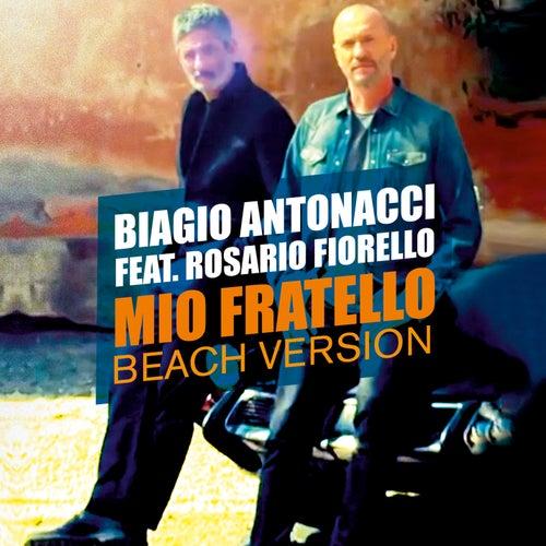 Mio fratello (Beach Version) by Biagio Antonacci