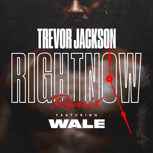 Right Now (Remix) [feat. Wale] de Trevor Jackson