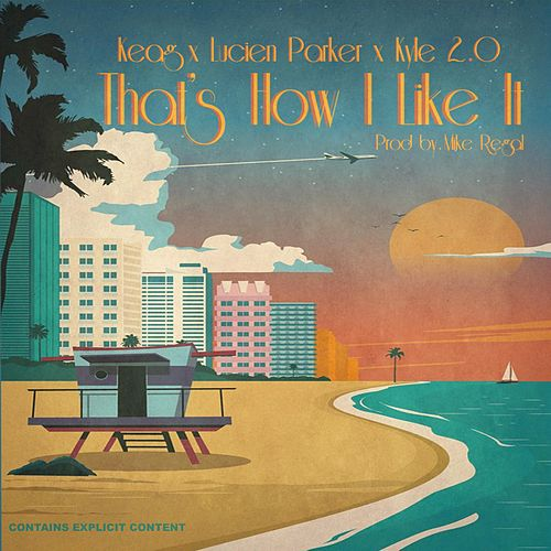That's How I Like It by Keag