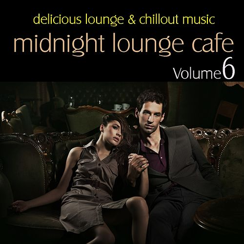 Midnight Lounge Cafe Vol. 6 - Delicious Lounge & Chillout Music de Various Artists