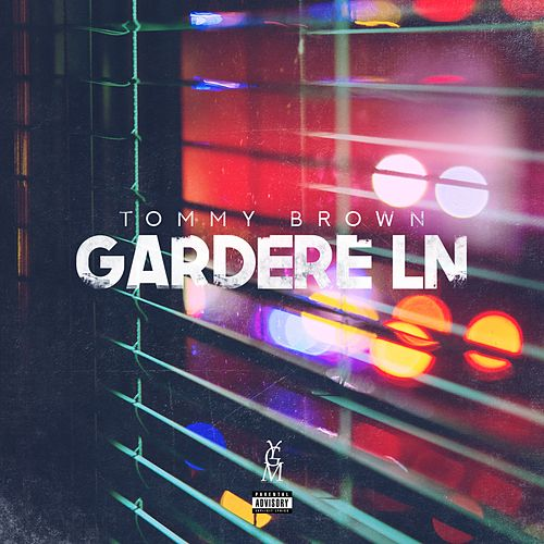 Gardere Ln von Tommy Brown