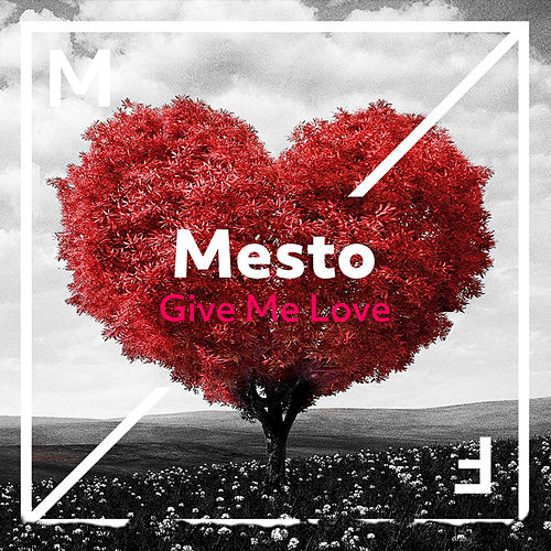 Give Me Love fra MESTO