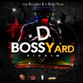 D Boss Yard Riddim by Various Artists