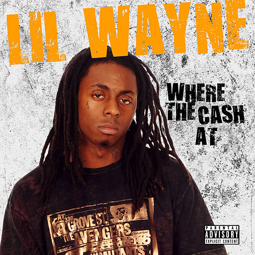 Where The Cash At by Lil Wayne