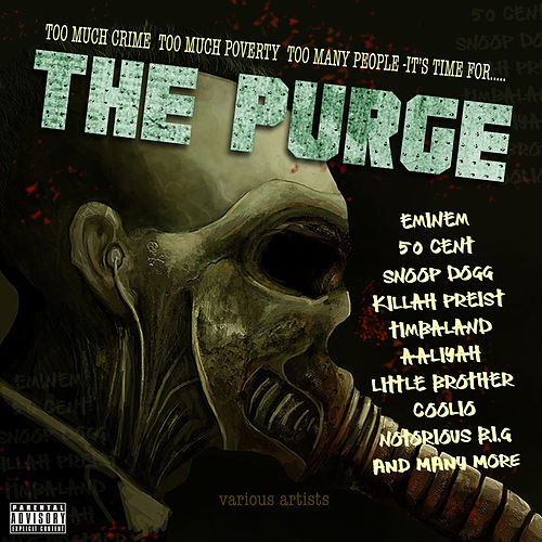 Too Much Crime, Too Much Poverty, Too Many People, It's Time For...The Purge de Various Artists