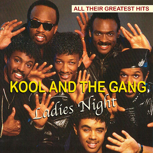 Ladies Night - All Their Greatest Hits di Kool & the Gang