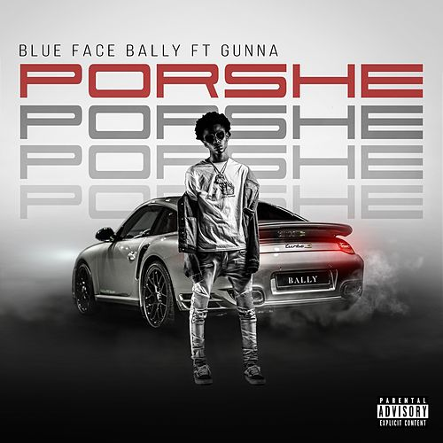 Porshe (feat. Gunna) by Bluefacebally