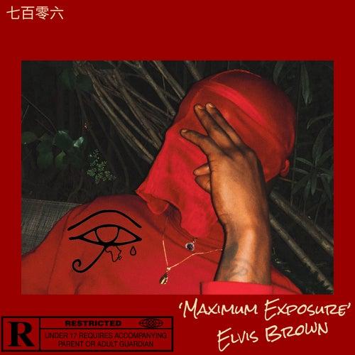 Maximum Exposure by Elvis Brown