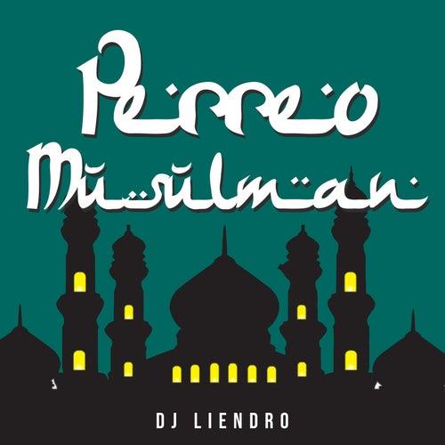 Perreo Musulman de Dj Liendro