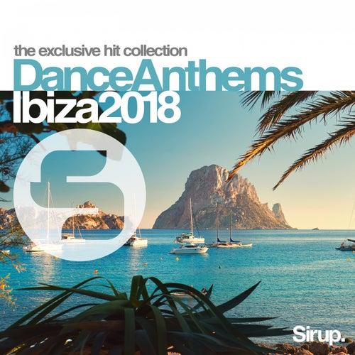 Sirup Dance Anthems Ibiza 2018 von Various Artists