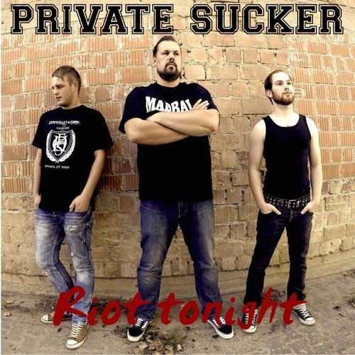 Riot Tonight von Private Sucker