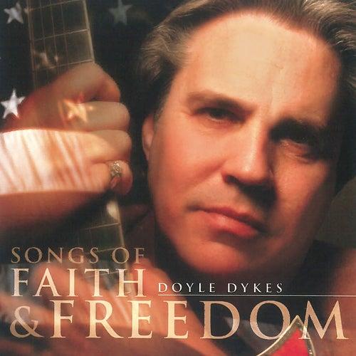 Songs of Faith and Freedom von Doyle Dykes