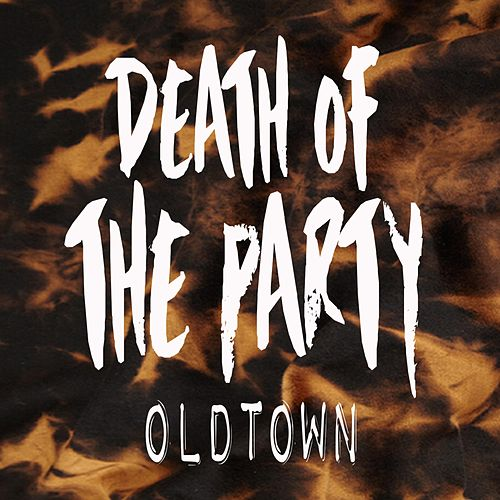 Death of the Party de OldTown