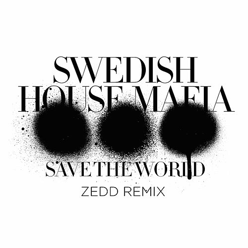 Save The World (Zedd Remix) de Swedish House Mafia