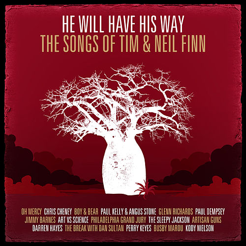 He Will Have His Way - The Songs Of Tim & Neil Finn von Various Artists