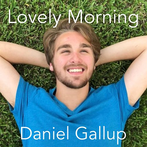 Lovely Morning by Daniel Gallup