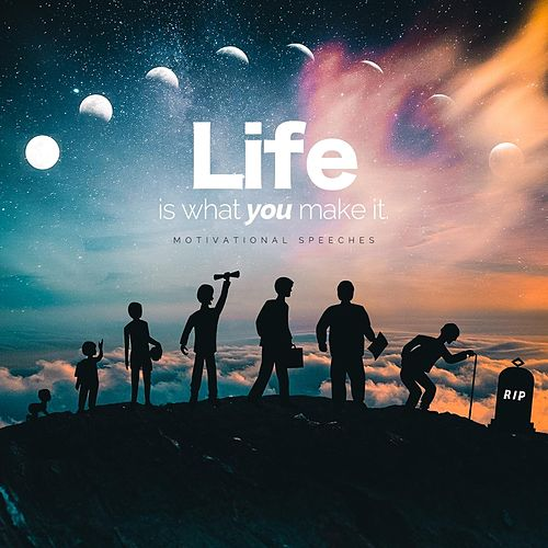 Life Is What You Make It (Motivational Speeches) de Fearless Soul