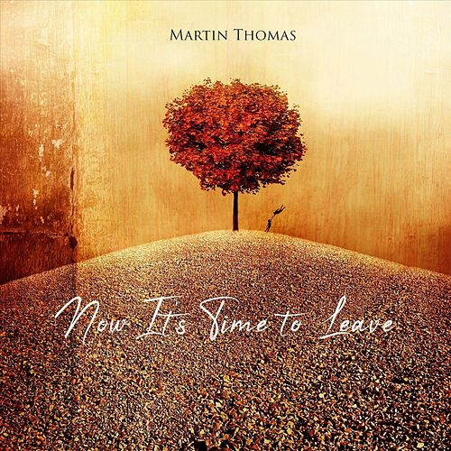 Now, Its Time to Leave de Martin Thomas