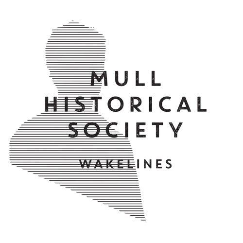 Wakelines de Mull Historical Society