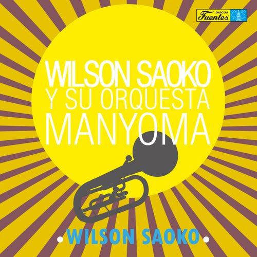 Wilson Saoko y Su Orquesta Manyoma de Wilson Saoko