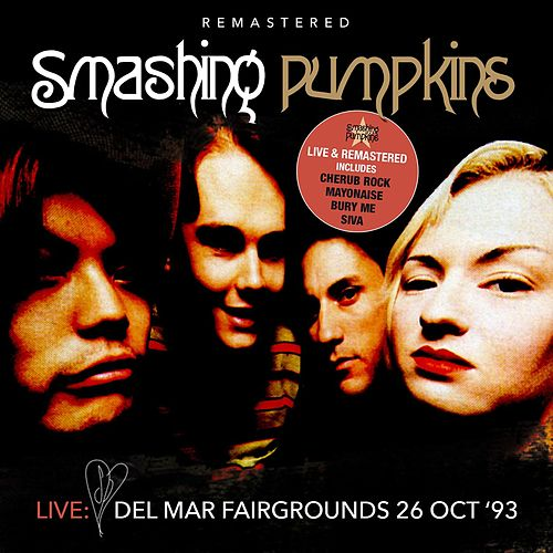 Live: Del Mar Fairgrounds 26 OCT '93 - Remastered von Smashing Pumpkins