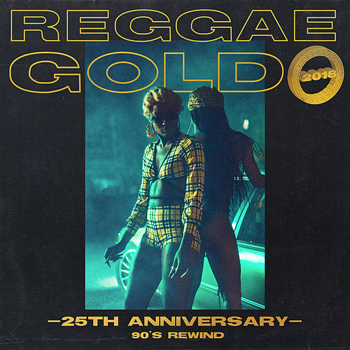 Reggae Gold 25th Anniversary: '90s Rewind by Various Artists