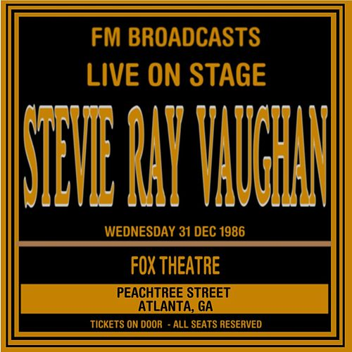 Live On Stage FM Broadcasts - Fox Theater, Atlanta  31st December 1986 de Stevie Ray Vaughan