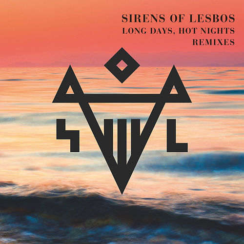Long Days, Hot Nights (Remixes) von Sirens Of Lesbos