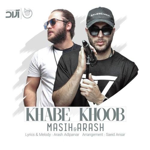 Khabe Khoob by Arash Ap Masih