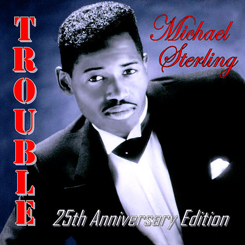 Trouble (25th Anniversary Edition) de Michael Sterling