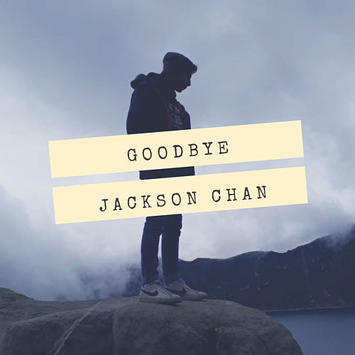 Goodbye (This Our Life One) de Jackson Chan