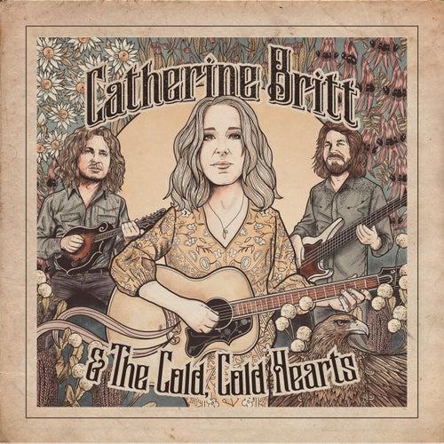 Catherine Britt & The Cold Cold Hearts de Catherine Britt
