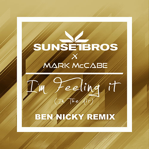 I'm Feeling It (In The Air) (Sunset Bros X Mark McCabe / Ben Nicky Remix) von Sunset Bros