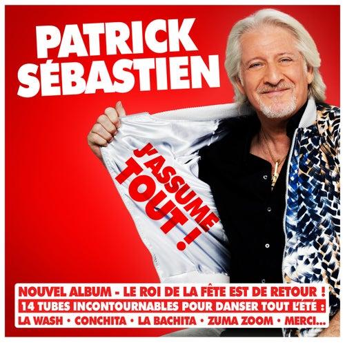 J'assume tout de Patrick Sébastien