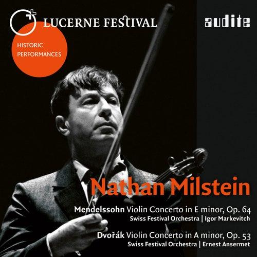Lucerne Festival Historic Performances: Nathan Milstein (Mendelssohn & Dvorak: Violin Concertos) von Various Artists