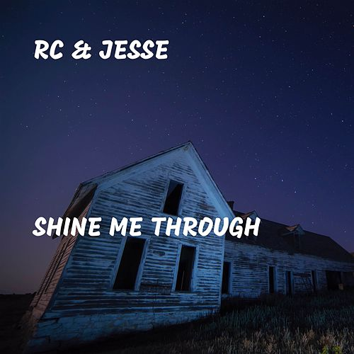 Shine Me Through by RC