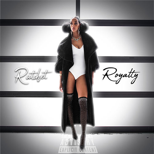 Ratchet Royalty by Sheila D Yeah
