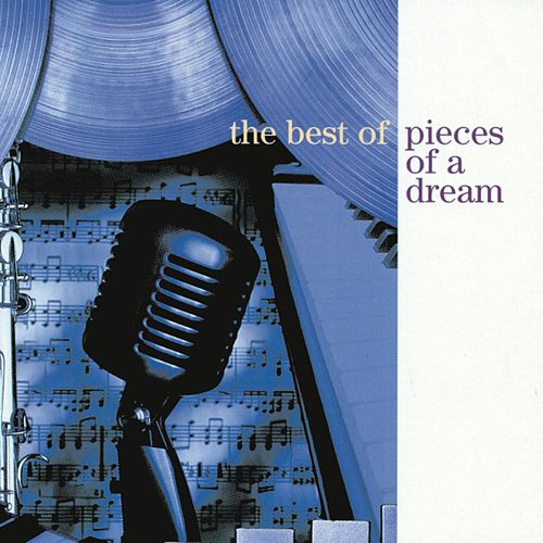 The Best of Pieces of a Dream by Pieces of a Dream