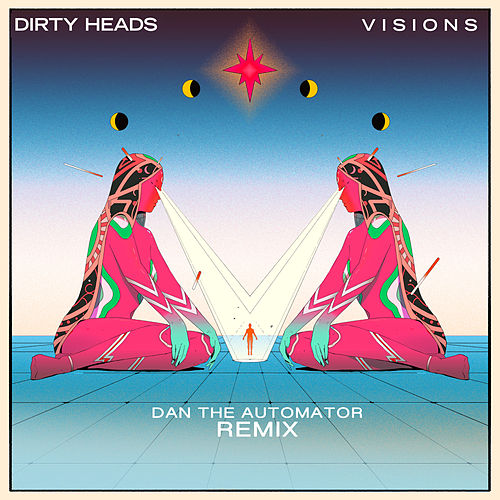 Visions (Dan the Automator Remix) van The Dirty Heads