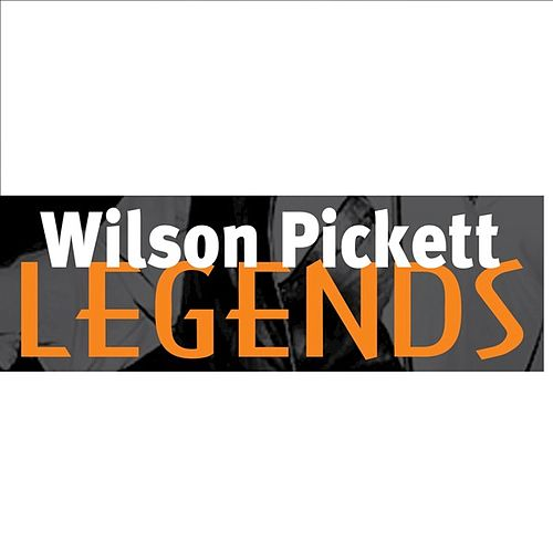 Wilson Pickett: Legends by Wilson Pickett