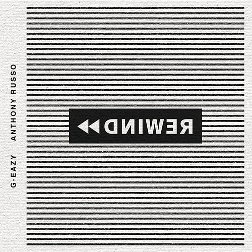 Rewind (feat. Anthony Russo) by G-Eazy