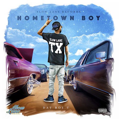 Hometown Boy by Dat Boi T