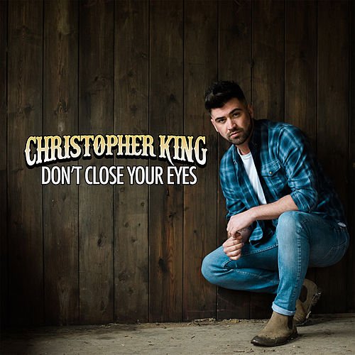 Don't Close Your Eyes by Christopher King