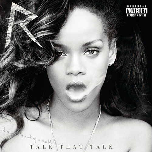 Talk That Talk (Deluxe Explicit) by Rihanna