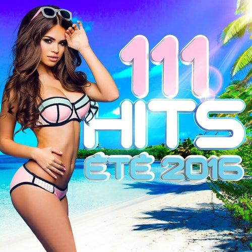 111 Hits été 2016 de Various Artists