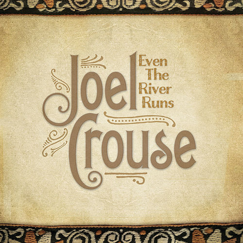 Even The River Runs by Joel Crouse