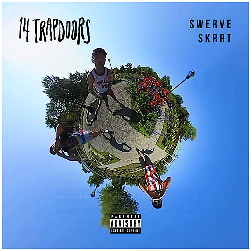 Swerve Skrrt by 14 Trapdoors