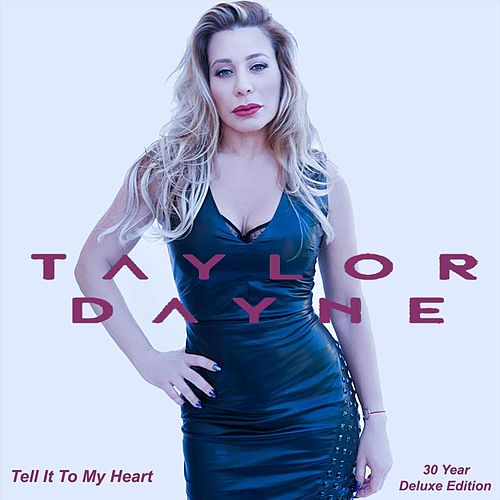 Tell It to My Heart (Deluxe Anniversary Edition) von Taylor Dayne