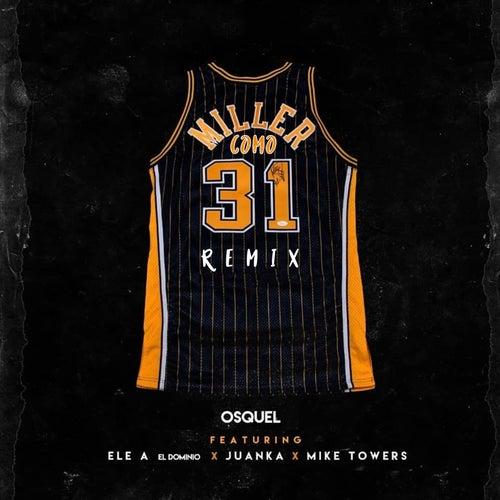 31 Como Miller (Remix) de Osquel