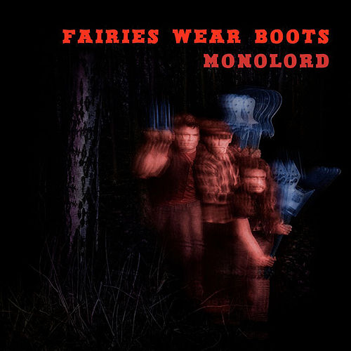 Fairies Wear Boots by MONOLORD